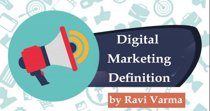 Digital Marketing Definition by Ravi Varma 1